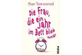 """""""Die Frau, die ein Jahr im Bett blieb"""" von Sue Townsend (Piper TB, 2014)"""
