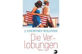 Die Verlobungen von J. Courtney Sullivan (Berlin Verlag, 2014)