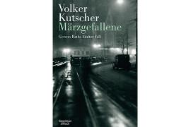 """""""Märzgefallene"""" von Volker Kutscher (Kiepenheuer & Witsch, 2014)"""