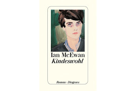 Kindeswohl von Ian McEwan (Diogenes Verlag 2015)