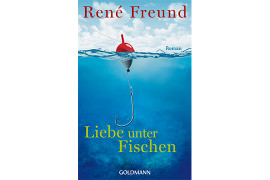 Liebe unter Fischen von René Freund (Goldmann TB, 2015)
