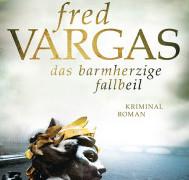 Das barmherzige Fallbeil. Von Fred Vargas. Limes Verlag, 2015