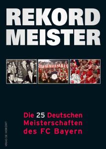 FCB deutsch: Zum Jubiläum des 25. Titelgewinns des FC Bayern München.